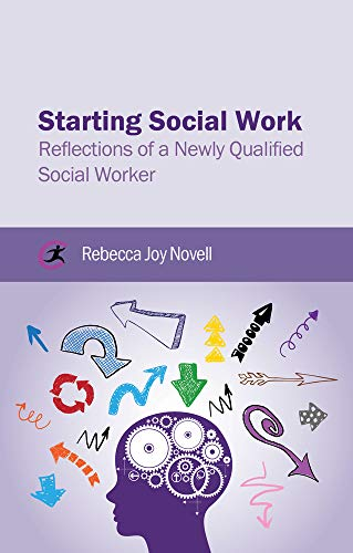 Starting Social Work: Reflections of a Newly Qualified Social Worker PDF Books