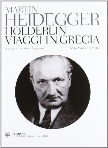 Hölderlin-Viaggi in Grecia. Testo tedesco a fronte