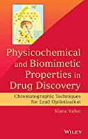 Physicochemical and Biomimetic Properties in Drug Discovery: Chromatographic Techniques for Lead Optimization