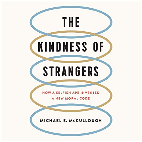 The Kindness of Strangers Audiobook By Michael E. McCullough cover art