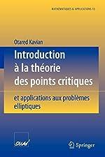 Introduction à la théorie des points critiques et applications aux problèmes élliptiques d'Otared Kavian
