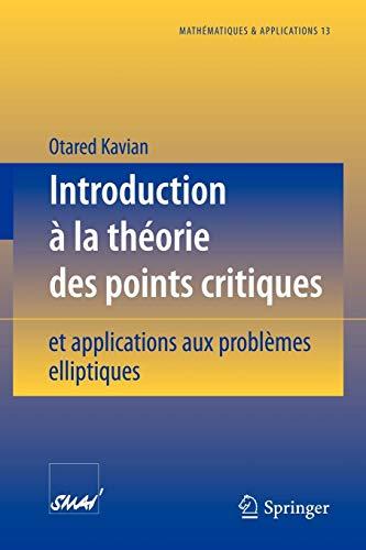 Introduction à la théorie des points critiques et applications aux problèmes élliptiques