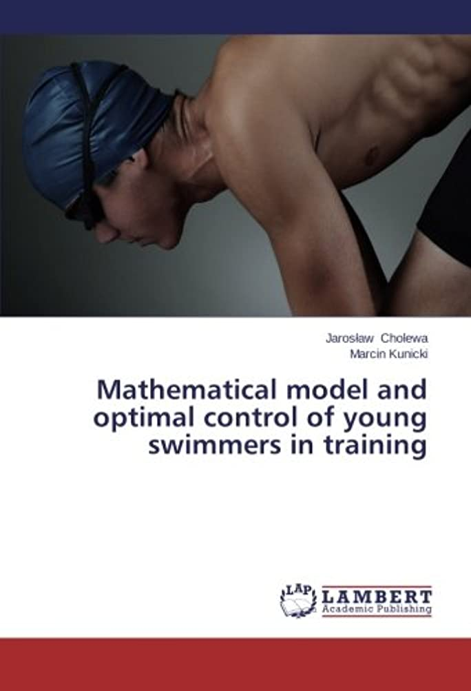 アナニバー有彩色のマーガレットミッチェルMathematical Model and Optimal Control of Young Swimmers in Training