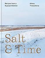 Salt & Time: Recipes from a Modern Russian Kitchen
