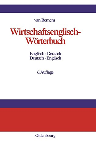 Wirtschaftsenglisch-Wörterbuch: Englisch-Deutsch · Deutsch-Englisch