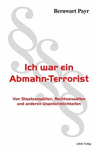 Ich war ein Abmahn-Terrorist - Von Staatsanwälten, Rechtsanwälten und anderen Unannehmlichkeiten
