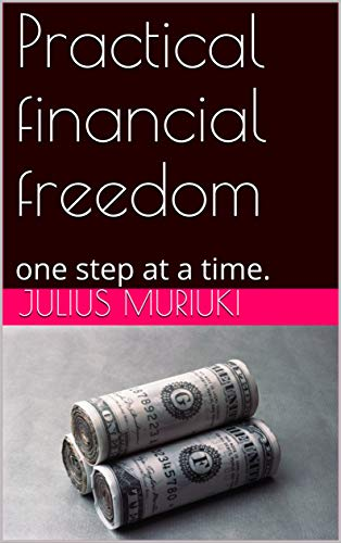 Practical financial freedom: one step at a time.