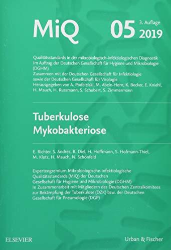 MIQ 05: Tuberkulose Mykobakteriose: Qualitätsstandards in der mikrobiologisch-infektiologischen Diagnostik