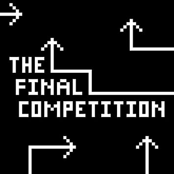 The Final Competition.