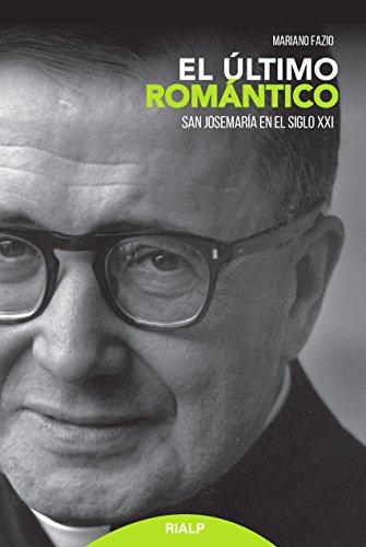 El último romántico (Libros sobre el Opus Dei)