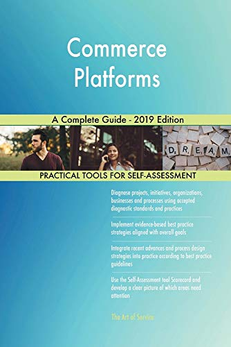 Commerce Platforms A Complete Guide - 2019 Edition