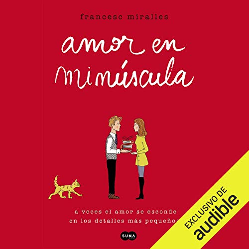Amor en minúscula [Lower-Case Love]                   Written by:                                                                                                                                 Francesc Miralles                               Narrated by:                                                                                                                                 Enric Puig                      Length: 7 hrs and 33 mins     Not rated yet     Overall 0.0