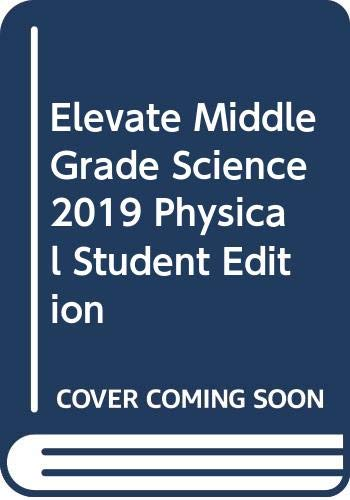 Download Elevate Middle Grade Science 2019 Physical Student Edition 0328948586