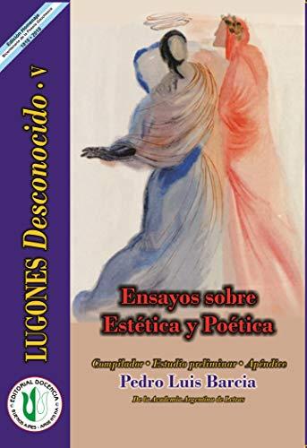 Ensayos sobre Estética y Poética: Serie Lugones Desconocido V