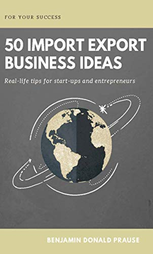 50 Import Export Business Ideas (English Edition)