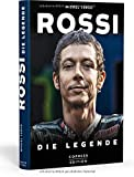 Rossi: Die Legende. Biografie und Rückblick auf 20 Jahre Karriere im Motorrad-Rennsport....
