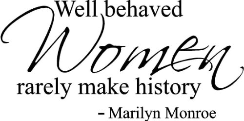 Marilyn Monroe Wall quotes Sticker for Girls room Well behaved women rarely make history Salon Wall Art Decor Birthday Gift for girls Wall saying decal decor mural wallpaper by fungoo