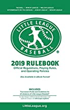 2019 Little League Baseball Official Regulations, Playing Rules, and Operating Policies: Tournament Rules and Guidelines for All Divisions of Little League Baseball