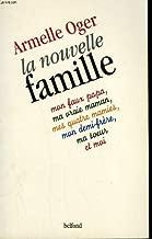 La nouvelle famille: Mon faux papa, ma vraie maman, mes quatre mamies, mon demi-frère, ma sœur et moi (Les Idées, les faits et les hommes) (French Edition)