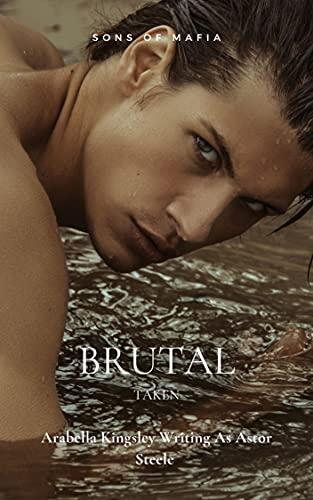 Brutal: A Dark High School Mafia Bully Romance (Sons of Mafia): Taken