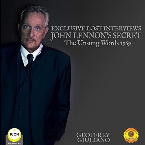 Exclusive Lost Interviews, John Lennon's Secret - The Unsung Words 1969 cover art