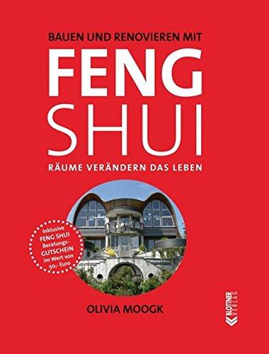 Bauen und Renovieren mit Feng Shui: Räume verändern das Leben