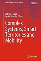 Complex Systems, Smart Territories and Mobility (Understanding Complex Systems)