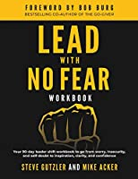 Lead With No Fear WORKBOOK: Your 90-day leader shift workbook to go from worry, insecurity, and self-doubt to inspiration, clarity, and confidence