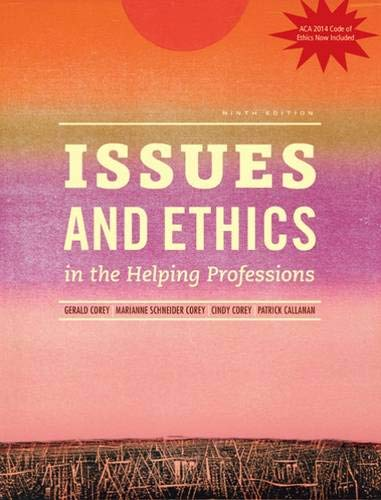 Issues and Ethics in the Helping Professions with 2014 ACA Codes (with CourseMate, 1 term (6 months) Printed Access...