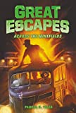 Across the Minefields: 6 (Great Escapes)