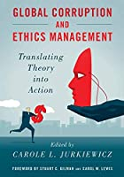 Global Corruption and Ethics Management: Translating Theory into Action
