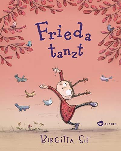 Frieda tanzt: Vorlesebuch zum Thema Mut und Selbstvertrauen für Kinder ab 3 Jahren