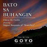 """Bato Sa Buhangin (feat. Miguel Benjamin of Ben, Ben) [From """"Goyo Ang Batang Heneral""""]..."""