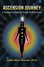 Ascension Journey: A Handbook for Healing Through the Dimensions