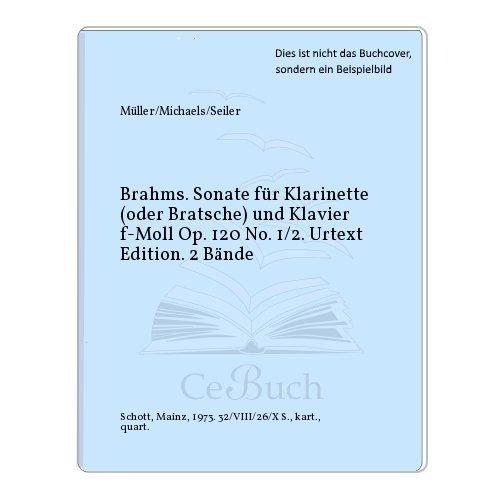 Brahms. Sonate für Klarinette (oder Bratsche) und Klavier f-Moll Op. 120 No. 1/2. Urtext Edition. 2 Bände