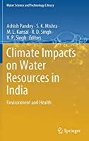 Climate Impacts on Water Resources in India: Environment and Health (Water Science and Technology Library (95))