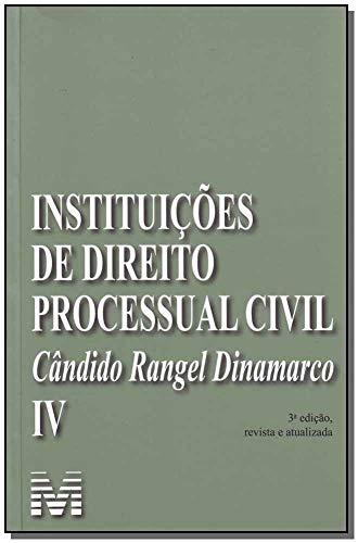 Instituições de direito processual civil - vol. 4 - 3 ed./2009: Volume 4