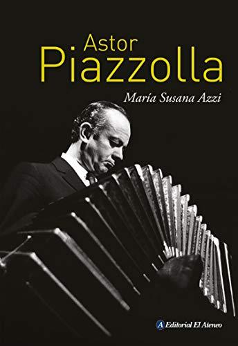 Astor Piazzolla (Spanish Edition)