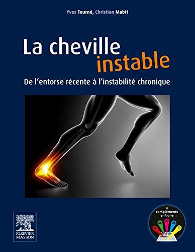 La cheville instable: De l'entorse récente à l'instabilité chronique