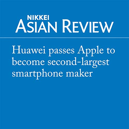 『Huawei passes Apple to become second-largest smartphone maker』のカバーアート