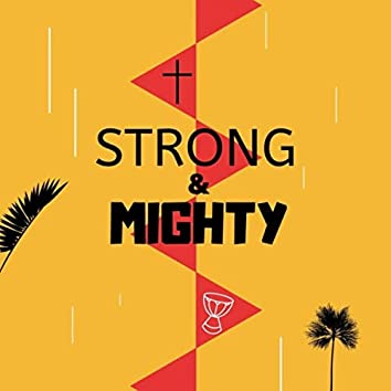 Strong and Mighty (feat. Samira Snowden)