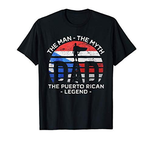 Mens Dad The Man The Myth The Puerto Rican Legend Puerto Rico T-Shirt