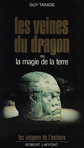 Les Veines du dragon ou la Magie de la terre (Les énigmes de l'univers)