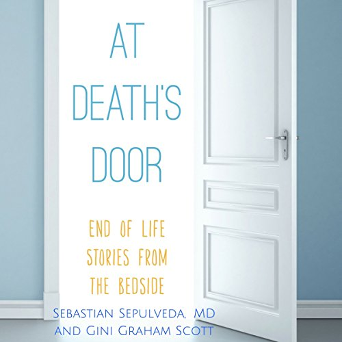 At Death's Door: End of Life Stories from the Bedside audiobook cover art
