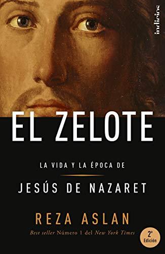 Zelote, El: La vida y la época de Jesús de Nazaret (Indicios no ficción)