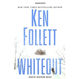 Whiteout                   By:                                                                                                                                 Ken Follett                               Narrated by:                                                                                                                                 Josephine Bailey                      Length: 12 hrs and 35 mins     1,117 ratings     Overall 4.1