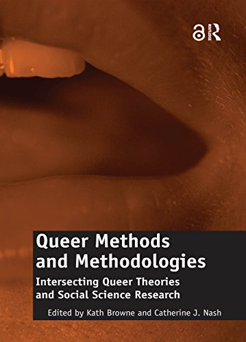 Queer Methods and Methodologies: Intersecting Queer Theories and Social Science Research (English Edition)