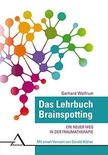 Das Lehrbuch Brainspotting: Ein neuer Weg in der Traumatherapie