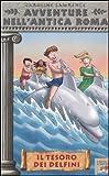 Il tesoro dei delfini. Avventure nell'antica Roma (Vol. 5)