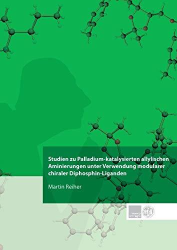 Studien zu Palladium-katalysierten allylischen Aminierungen unter Verwendung modularer chiraler Diphosphin-Liganden (Organische Chemie)